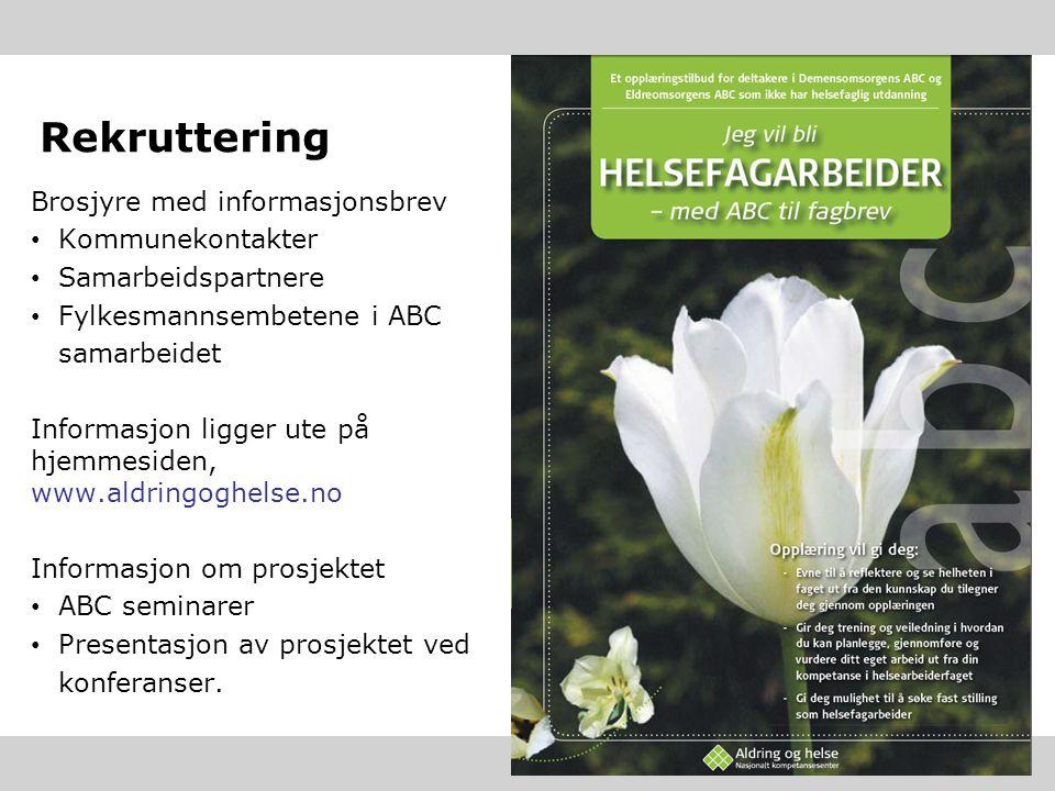 Rekruttering Brosjyre med informasjonsbrev Kommunekontakter Samarbeidspartnere Fylkesmannsembetene i ABC samarbeidet Informasjon ligger ute på hjemmes