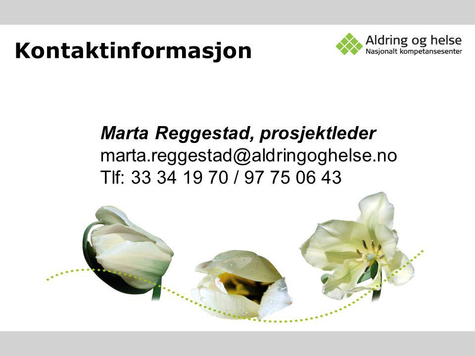 Kontaktinformasjon Marta Reggestad, prosjektleder marta.reggestad@aldringoghelse.no Tlf: 33 34 19 70 / 97 75 06 43