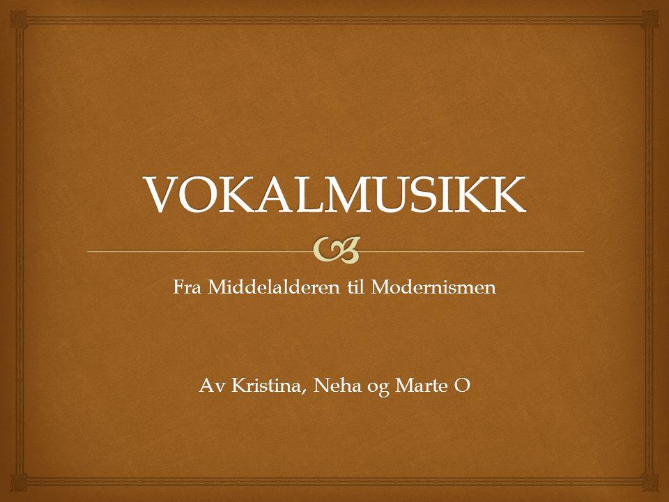 Fra Middelalderen til Modernismen Av Kristina, Neha og Marte O