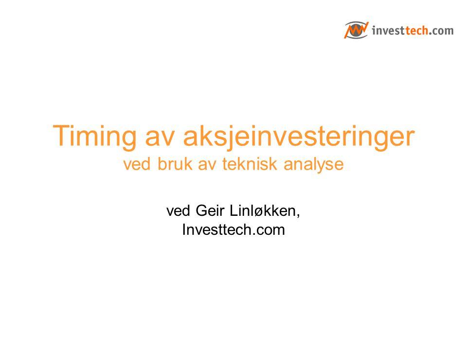 Agenda 1.Kort om Investtech 2.Innføring i teknisk analyse 3.Innsidehandler i aksjemarkedet pause, salg av bok+abonnement 4.