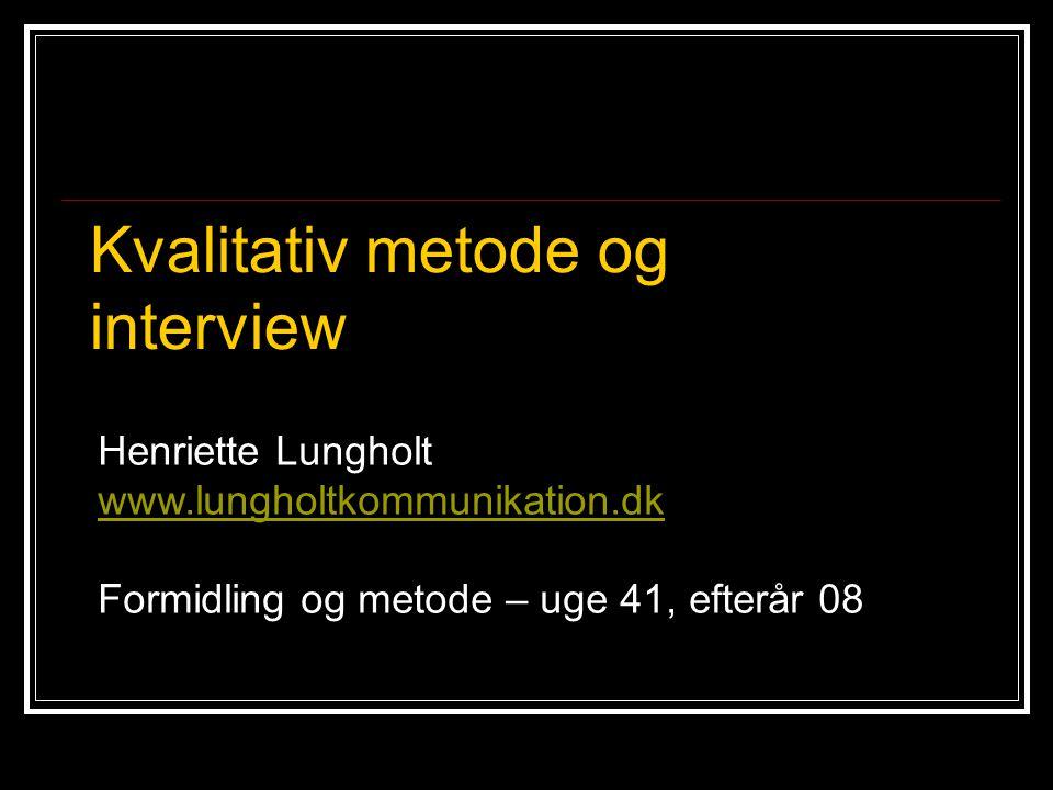 Reliabilitet Det kan gentages – hvor sikker er man på det, man måler Pålidelighed Ikke muligt i interviews, men man kan gøre sig bevidst om usikkerhedsfaktorer Ledende spørgsmål.