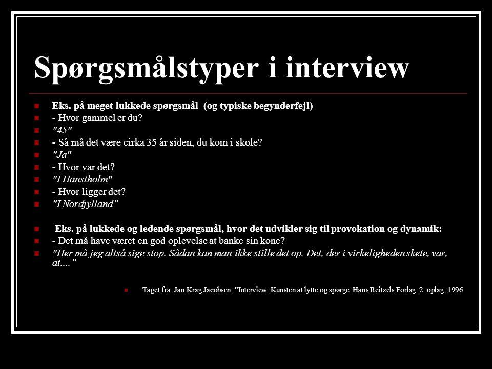 Spørgsmålstyper i interview Eks.