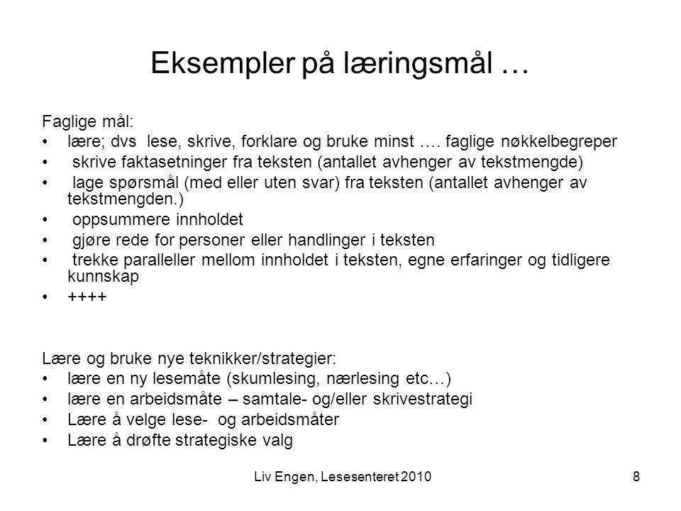 19Liv Engen, Lesesenteret 2010 Sjekkpunkter for vurdering av læreverk/nettsteder: Er teksten ….