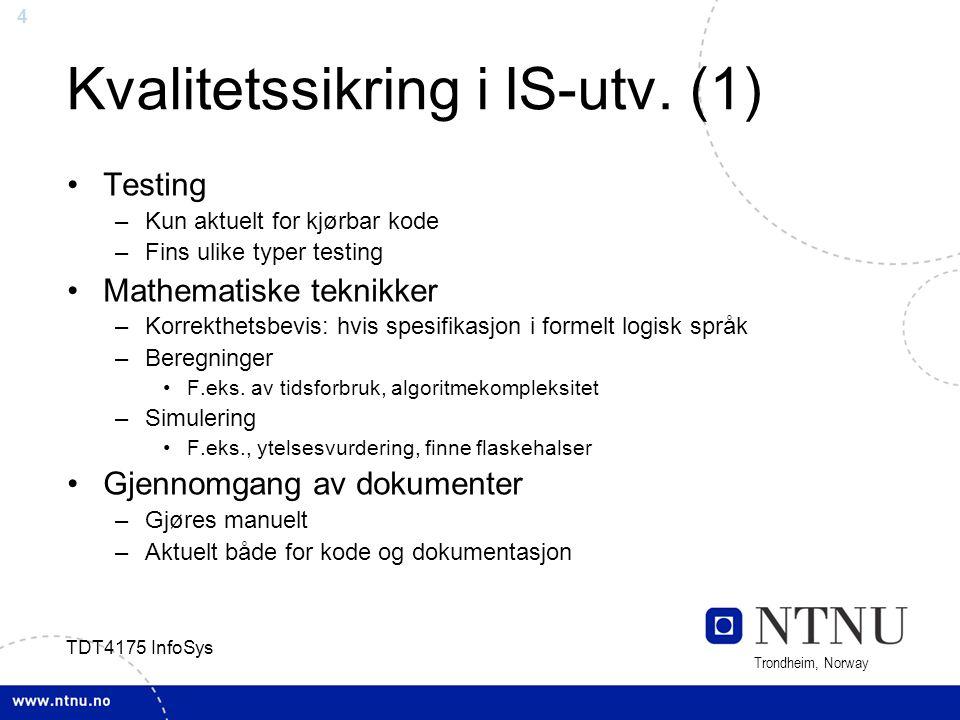 5 Trondheim, Norway TDT4175 InfoSys Kvalitetssikring i IS-utv.