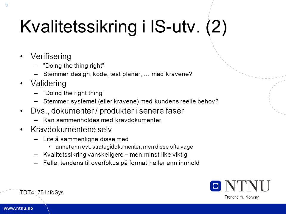 """5 Trondheim, Norway TDT4175 InfoSys Kvalitetssikring i IS-utv. (2) Verifisering –""""Doing the thing right"""" –Stemmer design, kode, test planer, … med kra"""