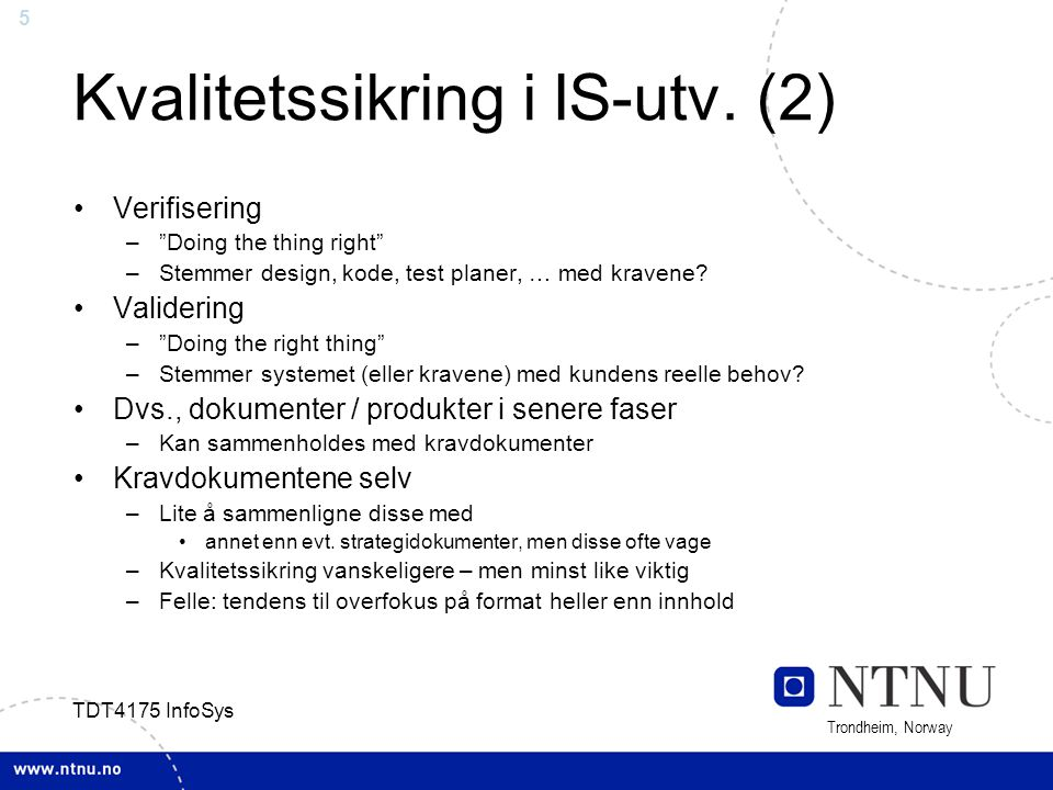 6 Trondheim, Norway TDT4175 InfoSys Velkjente review-teknikker Formalitetsspektret (Wiegers, 2002) Most formal Least formal InspectionTeam Review WalkthroughPair Progr.
