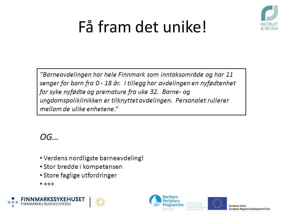 """Få fram det unike! """"Barneavdelingen har hele Finnmark som inntaksområde og har 11 senger for barn fra 0 - 18 år. I tillegg har avdelingen en nyfødtenh"""
