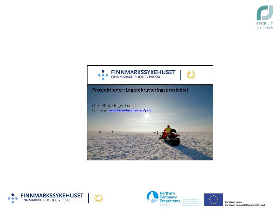 Prosjektleder: Legerekrutteringsprosjektet Flere flinke leger i nord Les mer på www.helse-finnmark.no/jobbwww.helse-finnmark.no/jobb