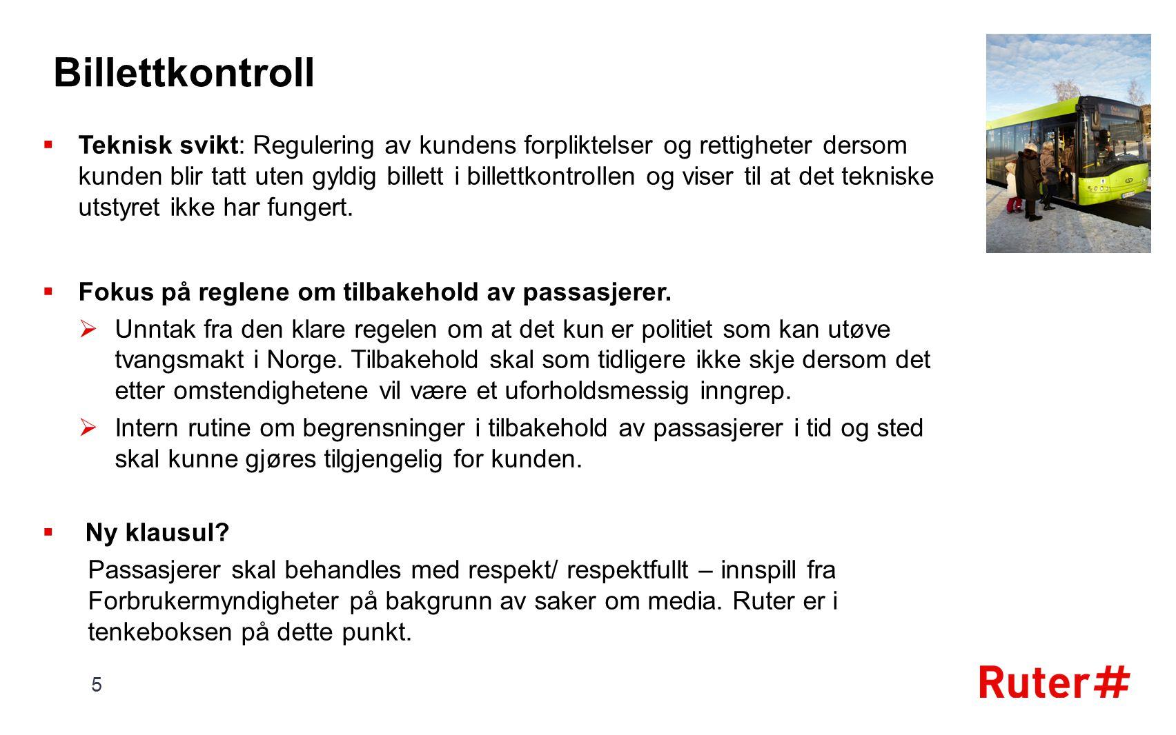 Billettkontroll  Teknisk svikt: Regulering av kundens forpliktelser og rettigheter dersom kunden blir tatt uten gyldig billett i billettkontrollen og