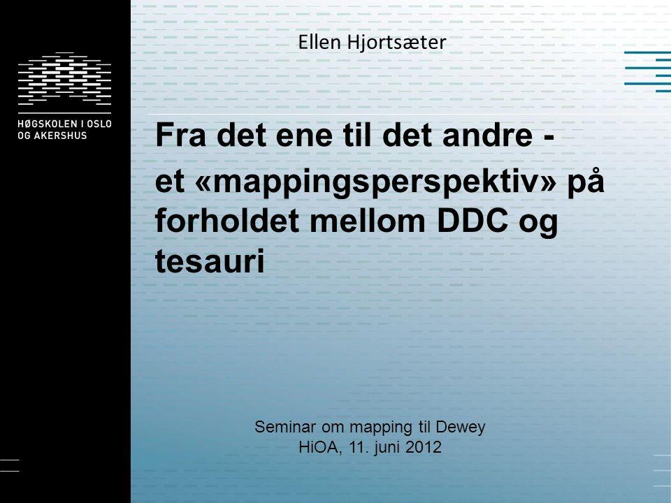  Hva karakteriserer DDC som I-språk  Hva karakteriserer en tesaurus  Hvilke utfordringer skaper de grunnleggende ulikhetene for mapping mellom disse I-språkene