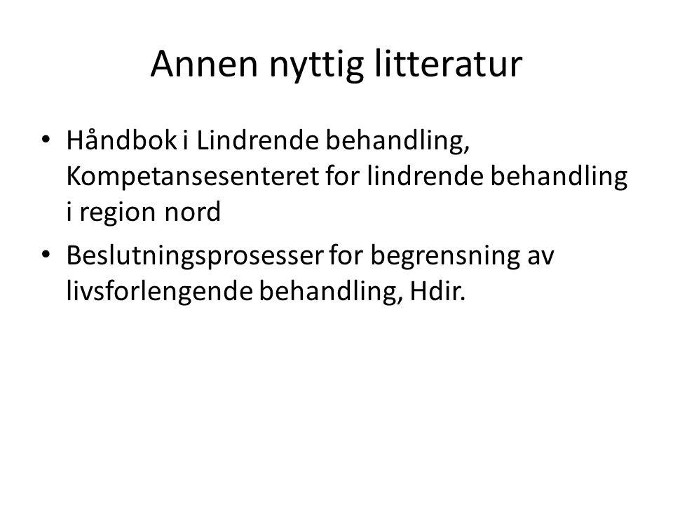 Annen nyttig litteratur Håndbok i Lindrende behandling, Kompetansesenteret for lindrende behandling i region nord Beslutningsprosesser for begrensning