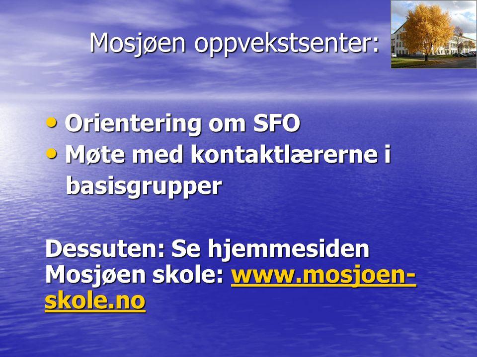 Mosjøen oppvekstsenter: Rektors orientering: Høsten 2014: 38 elever på 1.- årstrinn.