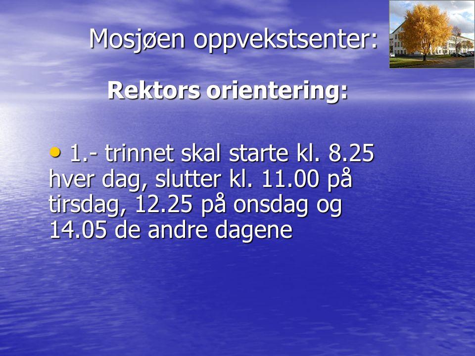 Mosjøen oppvekstsenter: Rektors orientering: Bussene går ca.