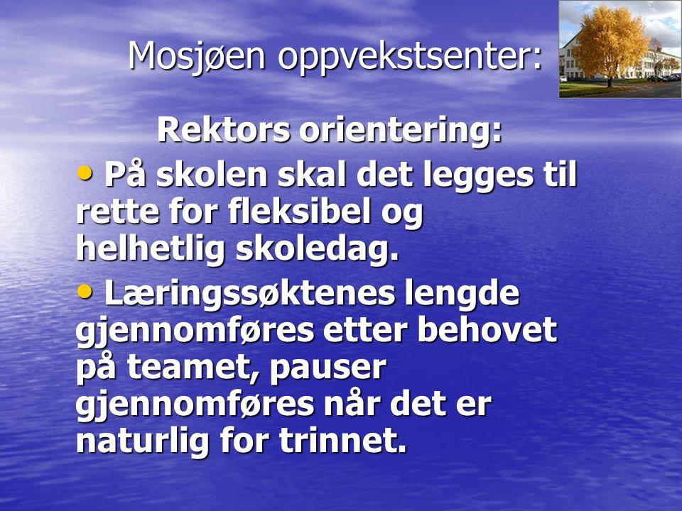 Mosjøen oppvekstsenter: Rektors orientering: Mest mulig tilsyn med elevene organiseres på/av teamet.
