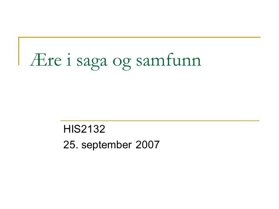 Ære i saga og samfunn HIS2132 25. september 2007
