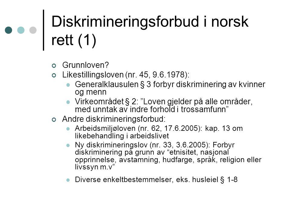 Bilka-saken (C-170/84): etterspill Endringer i likebeh.dir (2002/73/EF), art 2 Lstl § 3: (1) Direkte eller indirekte forskjellsbehandling av kvinner og menn er ikke tillatt.