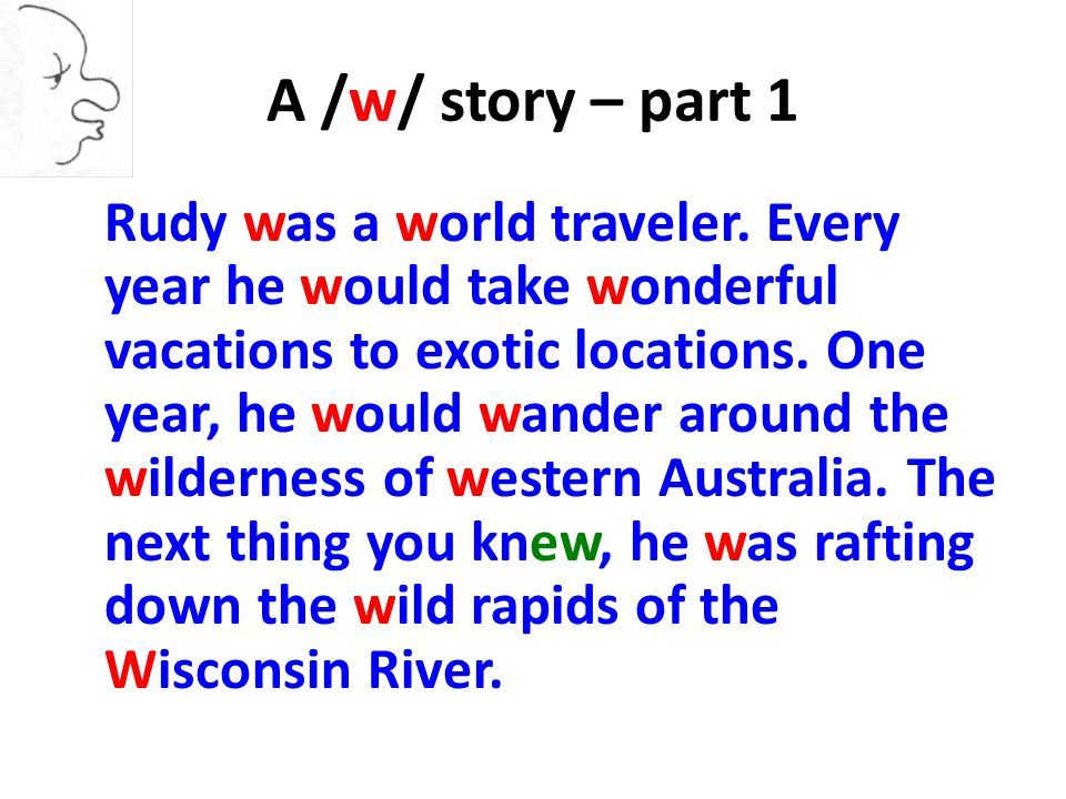 A /w/ story – part 1 Rudy was a world traveler.