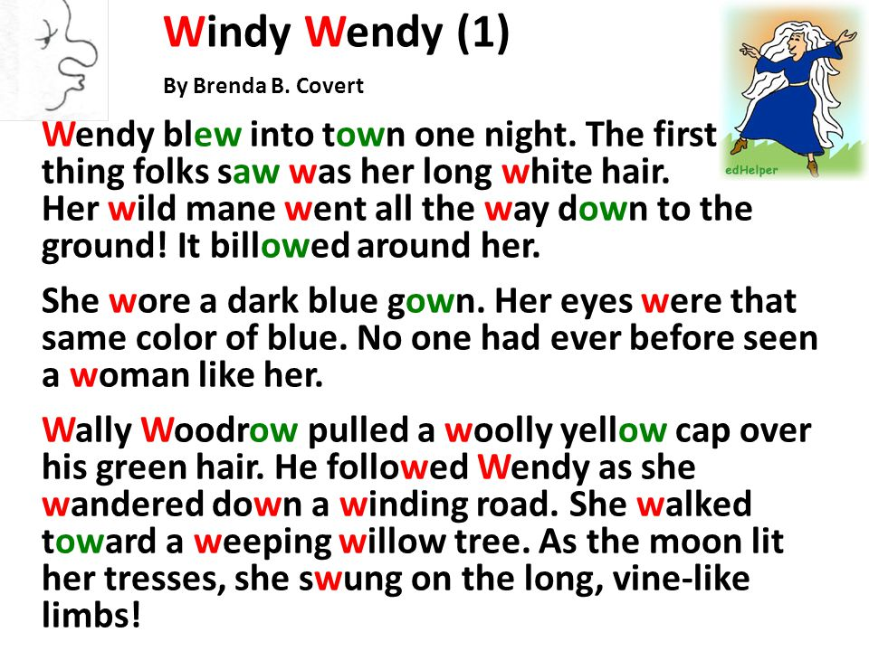 Windy Wendy (1) By Brenda B. Covert Wendy blew into town one night.