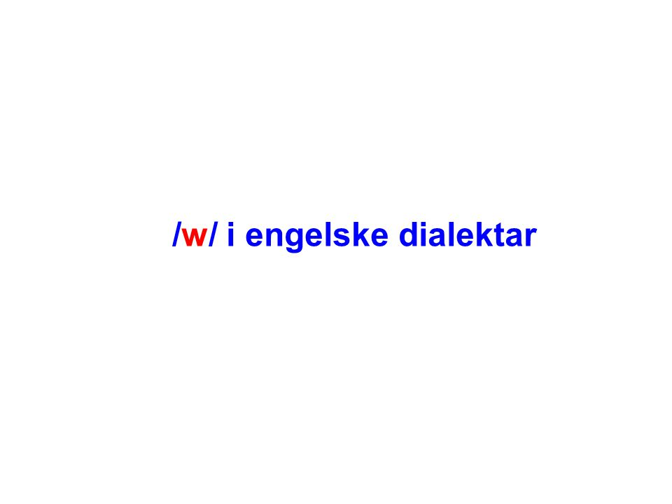 /w/ i engelske dialektar