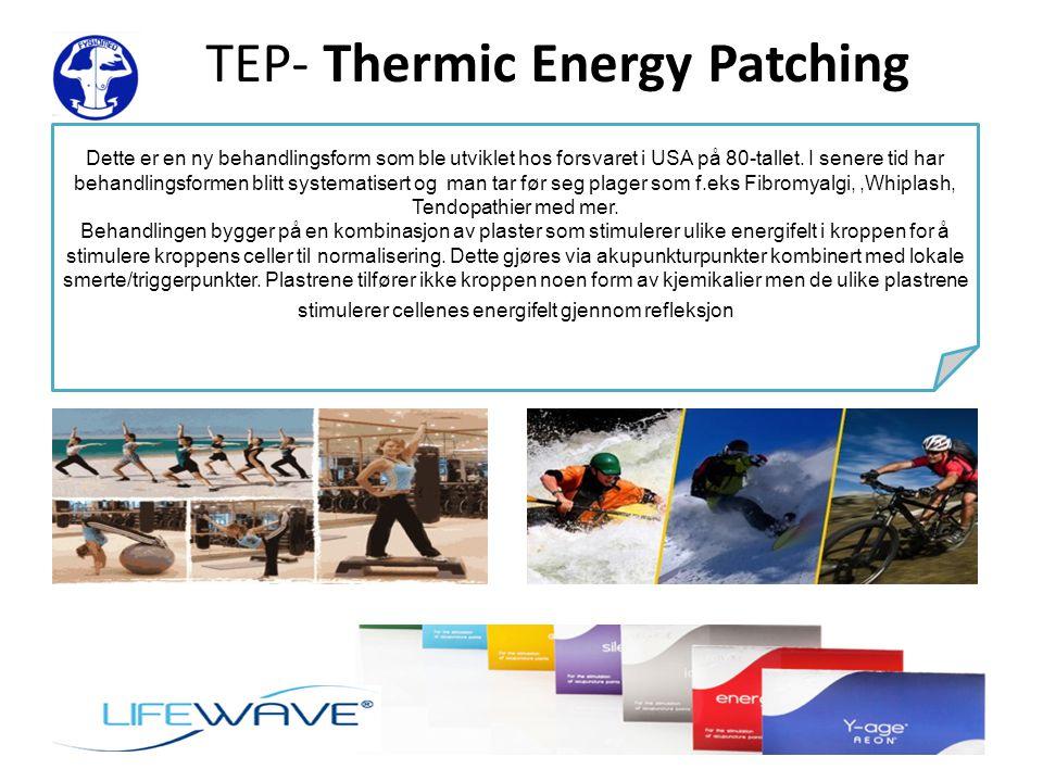TEP- Thermic Energy Patching Dette er en ny behandlingsform som ble utviklet hos forsvaret i USA på 80-tallet.