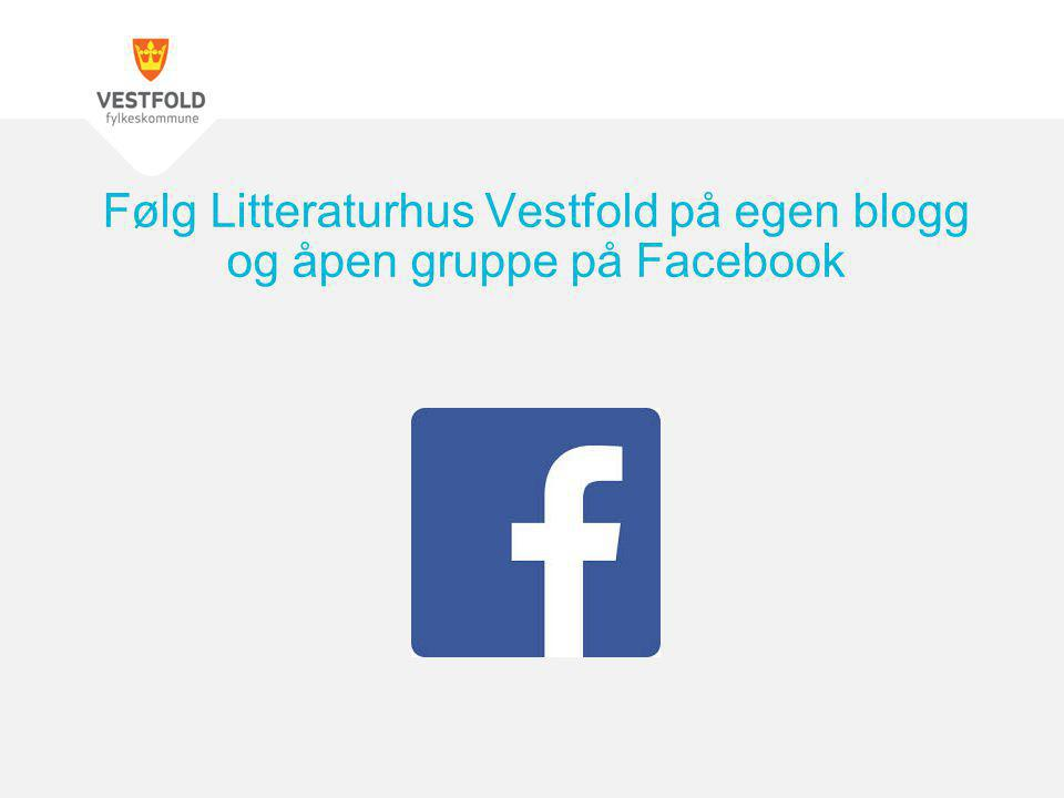 Følg Litteraturhus Vestfold på egen blogg og åpen gruppe på Facebook