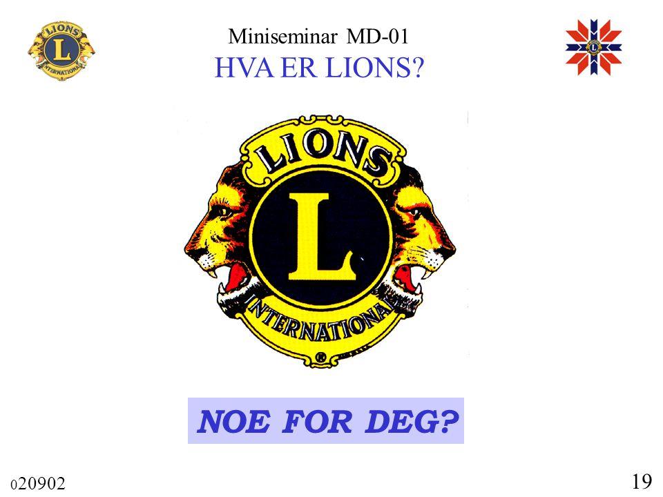 Miniseminar MD-01 HVA ER LIONS? 0 20902 19 NOE FOR DEG?