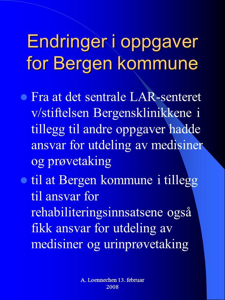 Endringer i oppgaver for Bergen kommune Fra at det sentrale LAR-senteret v/stiftelsen Bergensklinikkene i tillegg til andre oppgaver hadde ansvar for