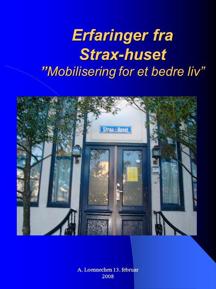 """Erfaringer fra Strax-huset """"Mobilisering for et bedre liv"""""""
