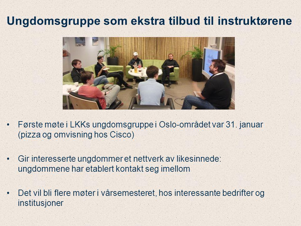 Ungdomsgruppe som ekstra tilbud til instruktørene Første møte i LKKs ungdomsgruppe i Oslo-området var 31. januar (pizza og omvisning hos Cisco) Gir in
