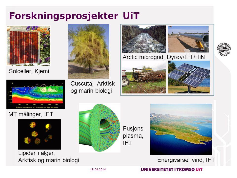 Forskningsprosjekter UiT 19.08.2014 Solceller, Kjemi Cuscuta, Arktisk og marin biologi Lipider i alger, Arktisk og marin biologi MT målinger, IFT Ener