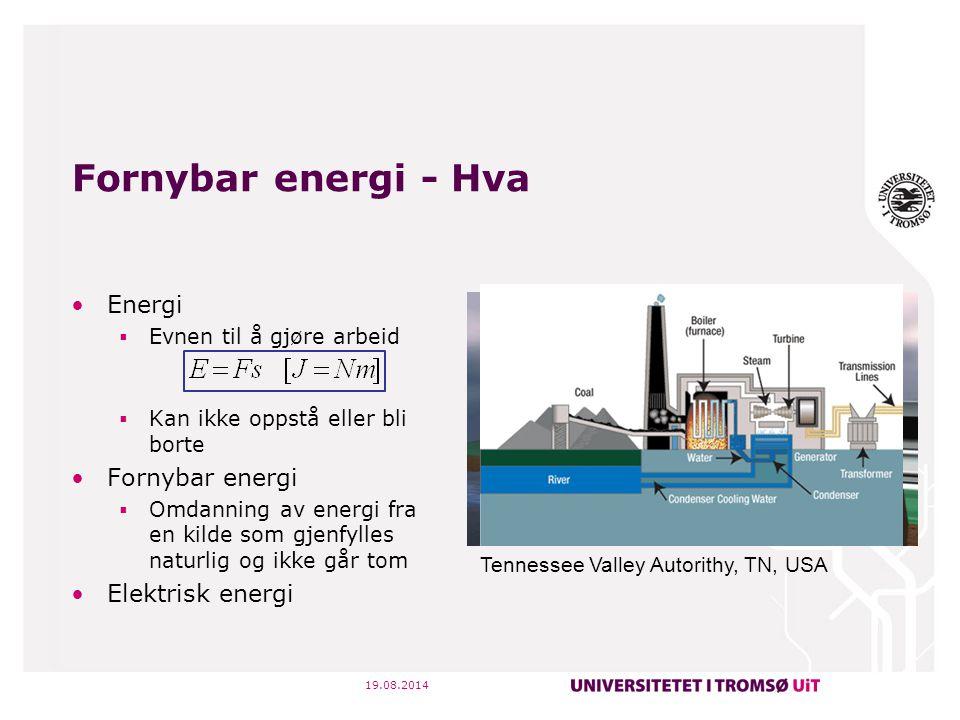 Fornybar energi - Hva Energi  Evnen til å gjøre arbeid  Kan ikke oppstå eller bli borte Fornybar energi  Omdanning av energi fra en kilde som gjenf