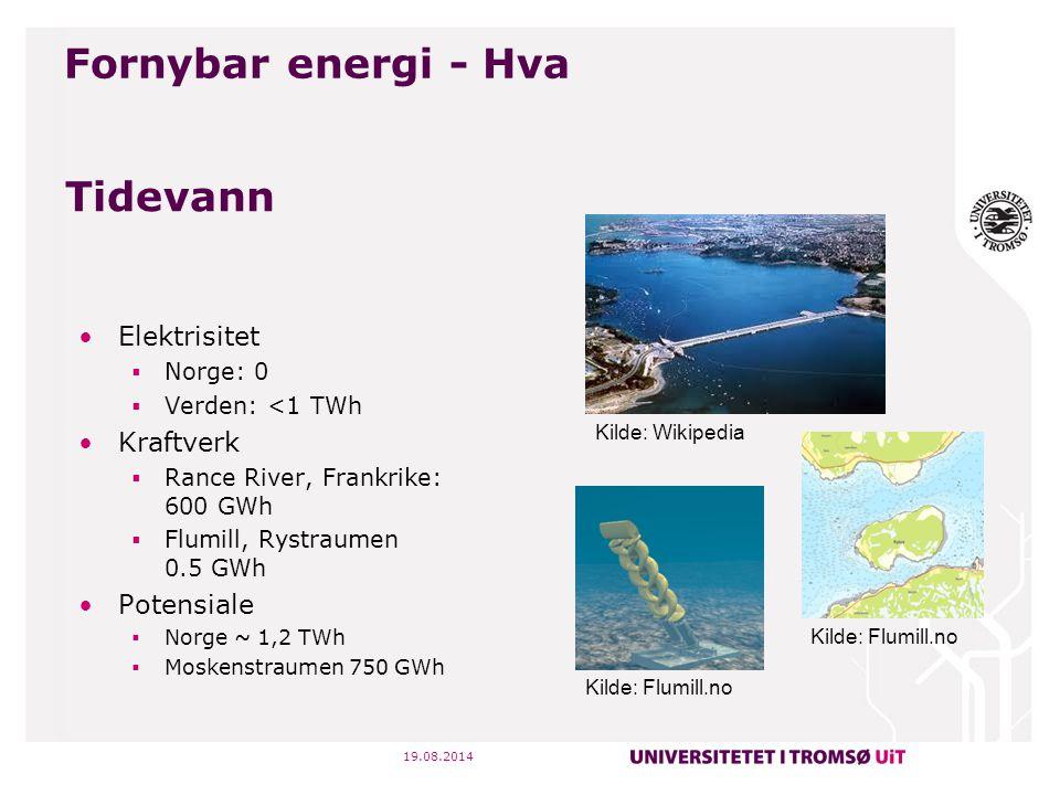 19.08.2014 Tidevann Elektrisitet  Norge: 0  Verden: <1 TWh Kraftverk  Rance River, Frankrike: 600 GWh  Flumill, Rystraumen 0.5 GWh Potensiale  No