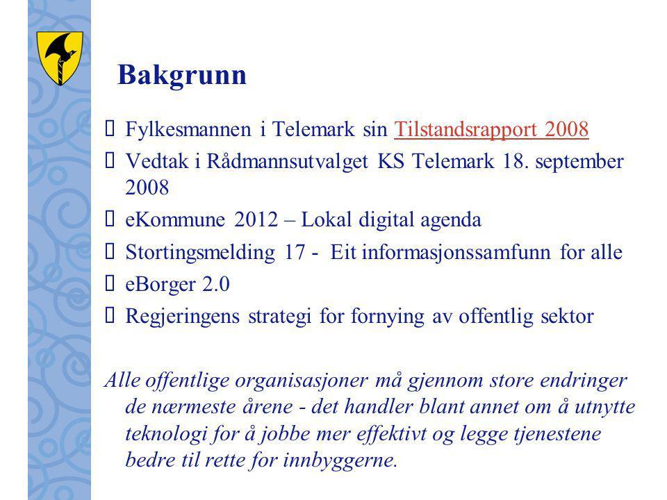 Bakgrunn  Fylkesmannen i Telemark sin Tilstandsrapport 2008Tilstandsrapport 2008  Vedtak i Rådmannsutvalget KS Telemark 18.