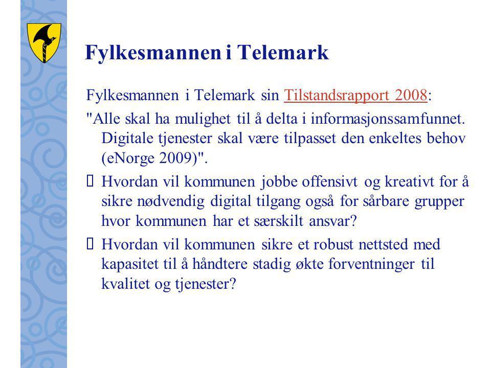 Fylkesmannen i Telemark Fylkesmannen i Telemark sin Tilstandsrapport 2008:Tilstandsrapport 2008 Alle skal ha mulighet til å delta i informasjonssamfunnet.