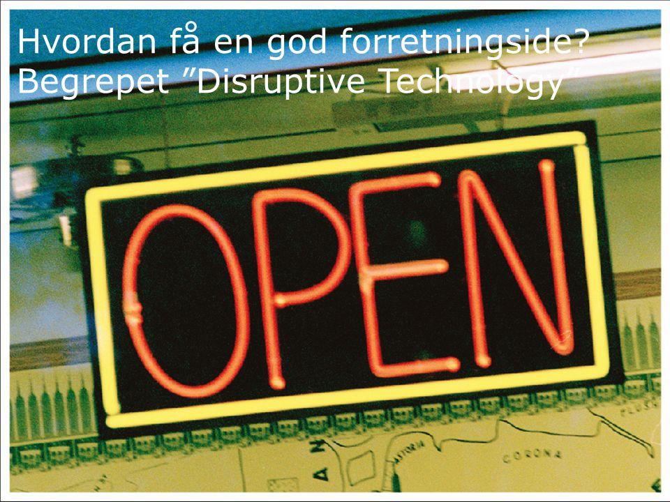 """Hvordan få en god forretningside? Begrepet """"Disruptive Technology"""""""