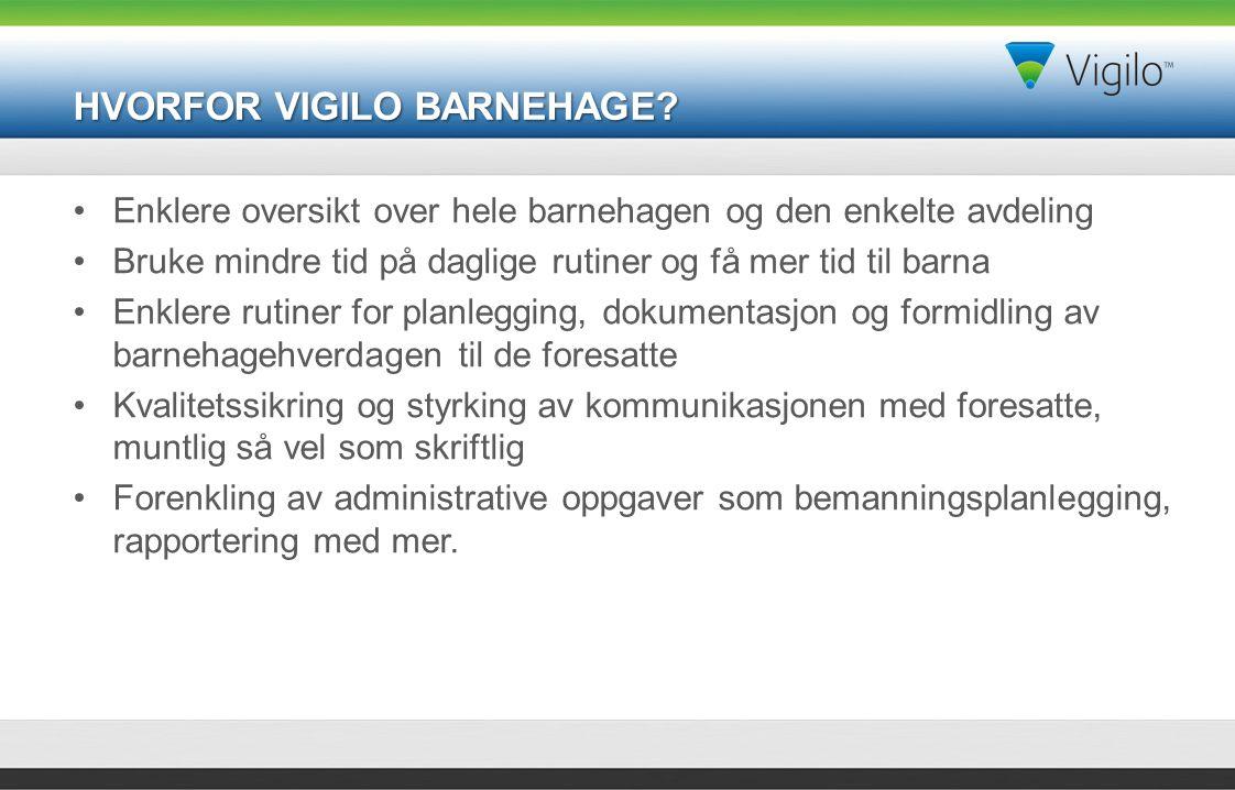 HVORFOR VIGILO BARNEHAGE.