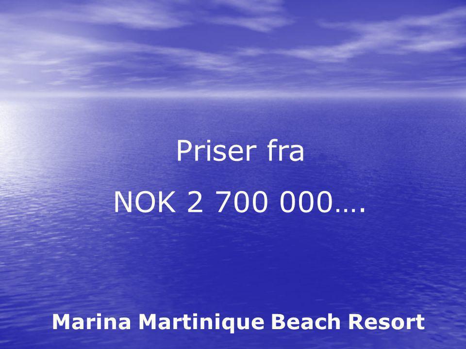 Marina Martinique Beach Resort Priser fra NOK 2 700 000….