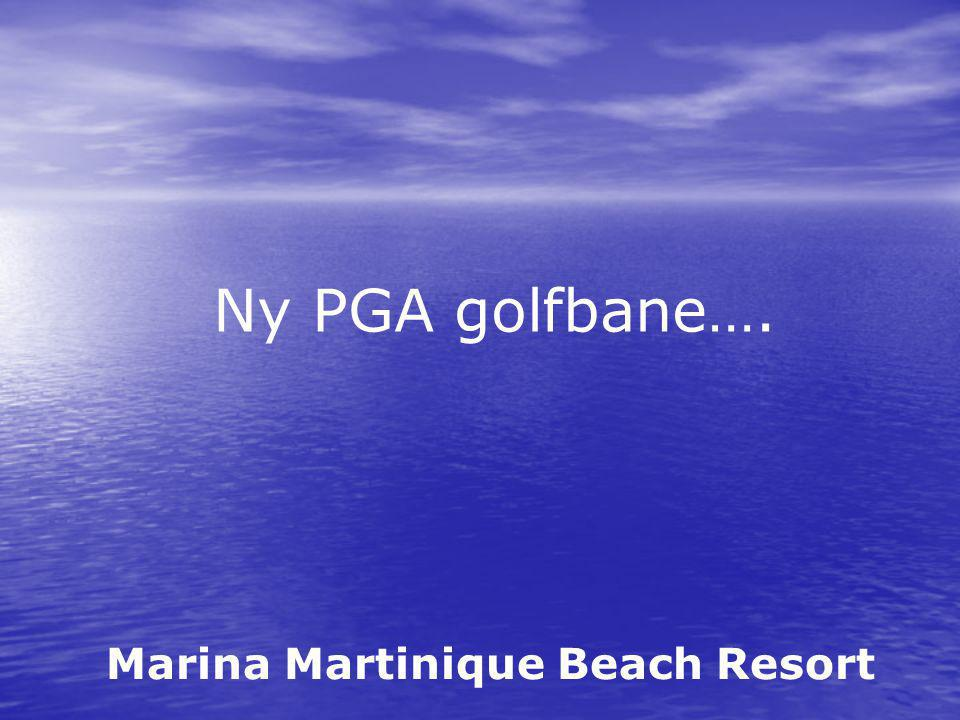 Marina Martinique Beach Resort Ny PGA golfbane….