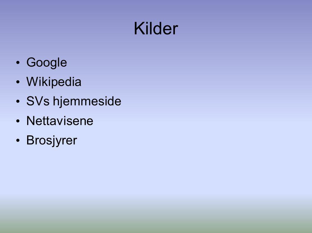 Kilder Google Wikipedia SVs hjemmeside Nettavisene Brosjyrer