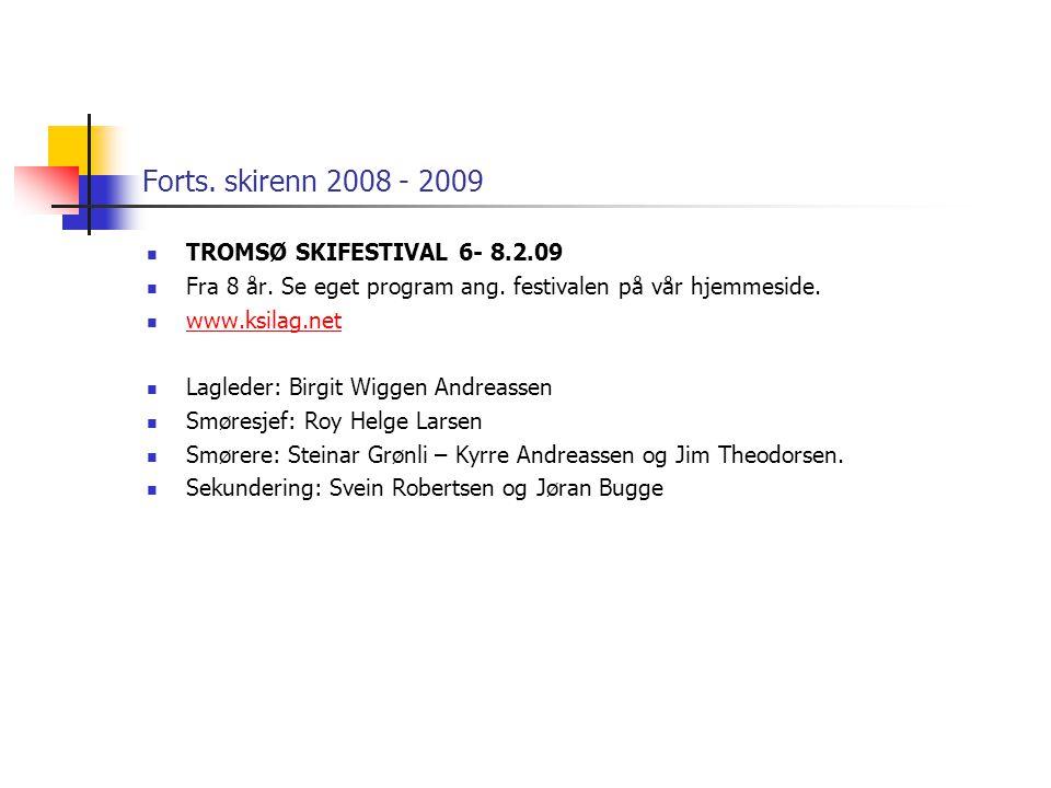 Forts. skirenn 2008 - 2009 TROMSØ SKIFESTIVAL 6- 8.2.09 Fra 8 år.