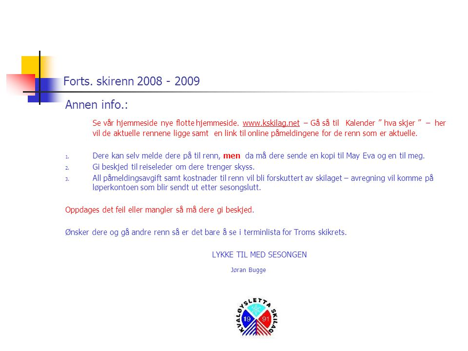 Forts. skirenn 2008 - 2009 Annen info.: Se vår hjemmeside nye flotte hjemmeside.