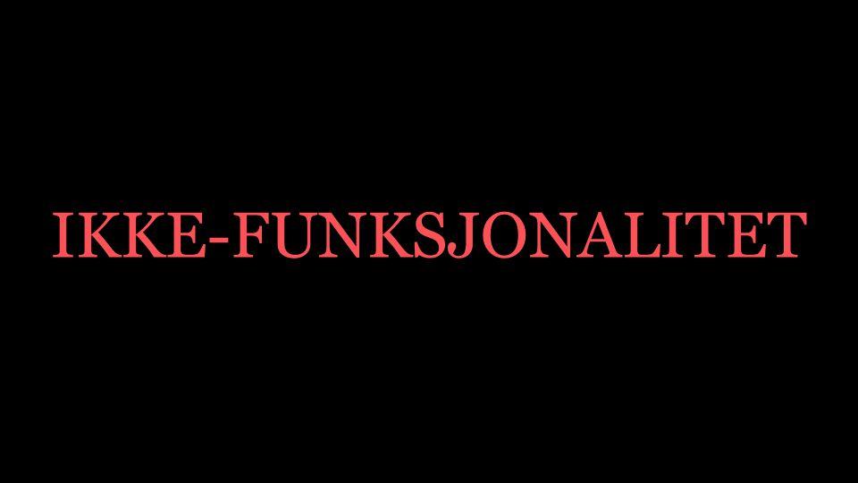 IKKE-FUNKSJONALITET