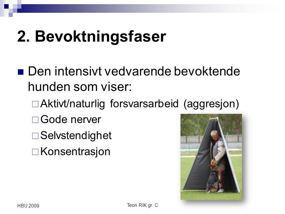 2. Bevoktningsfaser Den intensivt vedvarende bevoktende hunden som viser:  Aktivt/naturlig forsvarsarbeid (aggresjon)  Gode nerver  Selvstendighet