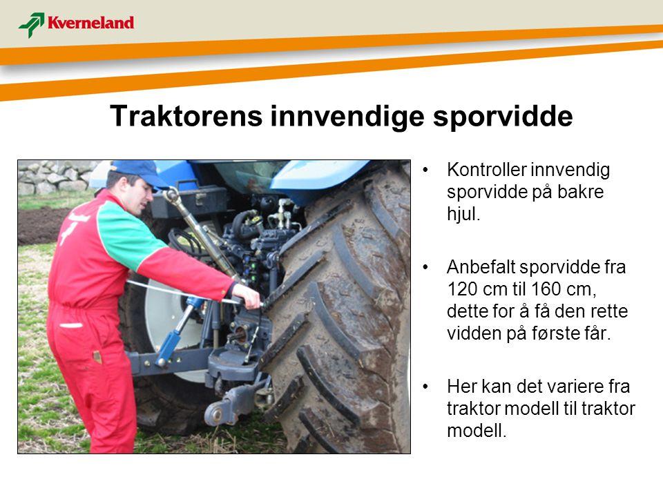 Traktorens innvendige sporvidde Kontroller innvendig sporvidde på bakre hjul. Anbefalt sporvidde fra 120 cm til 160 cm, dette for å få den rette vidde