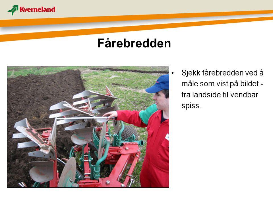 Fårebredden Sjekk fårebredden ved å måle som vist på bildet - fra landside til vendbar spiss.