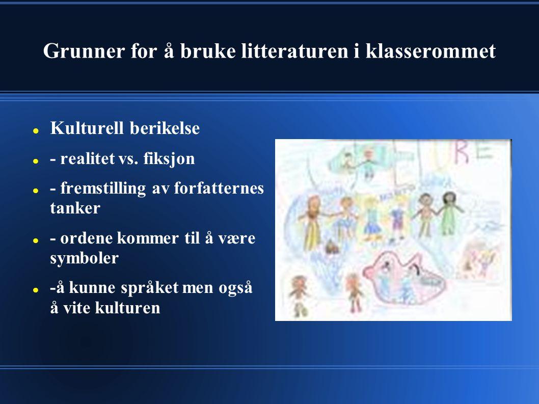 Grunner for å bruke litteraturen i klasserommet Kulturell berikelse - realitet vs.