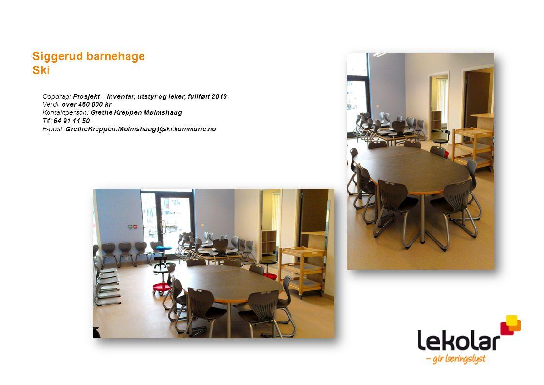 Oppdrag: Prosjekt - inventar og utstyr til ny barnehage, fullført 2012 Verdi: 1,1 mil kr.