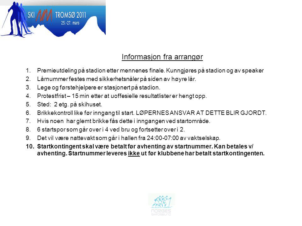 Informasjon fra arrangør 1.Premieutdeling på stadion etter mennenes finale.