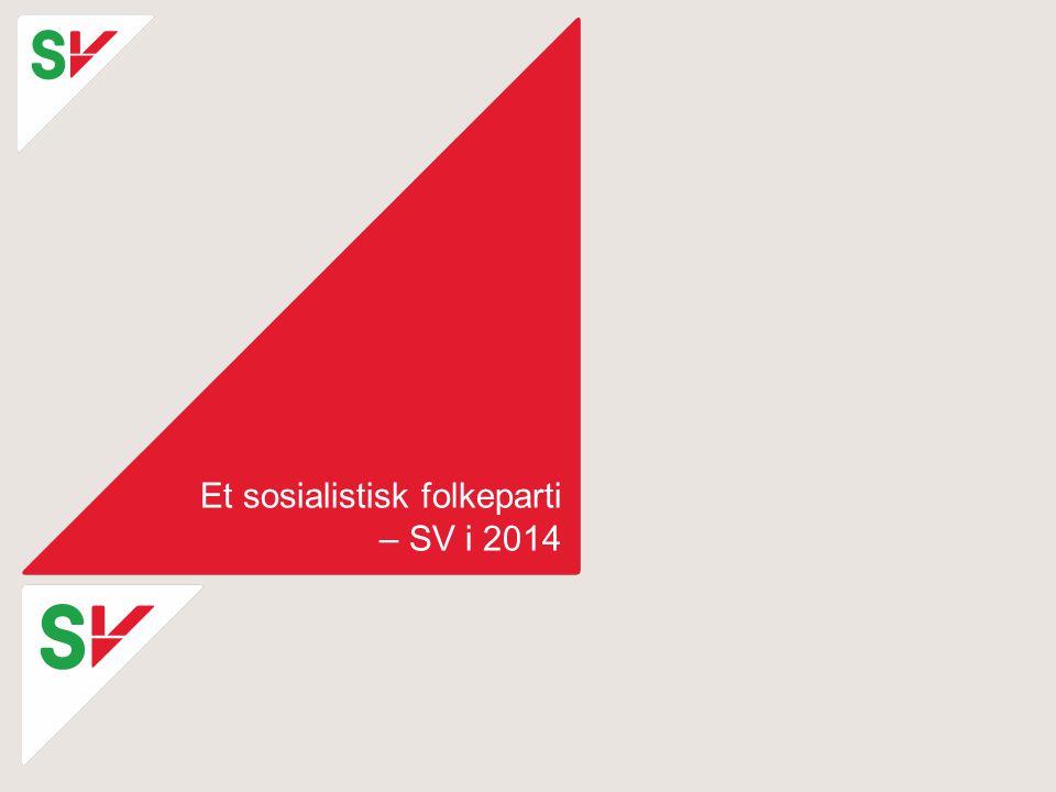 Et sosialistisk folkeparti – SV i 2014