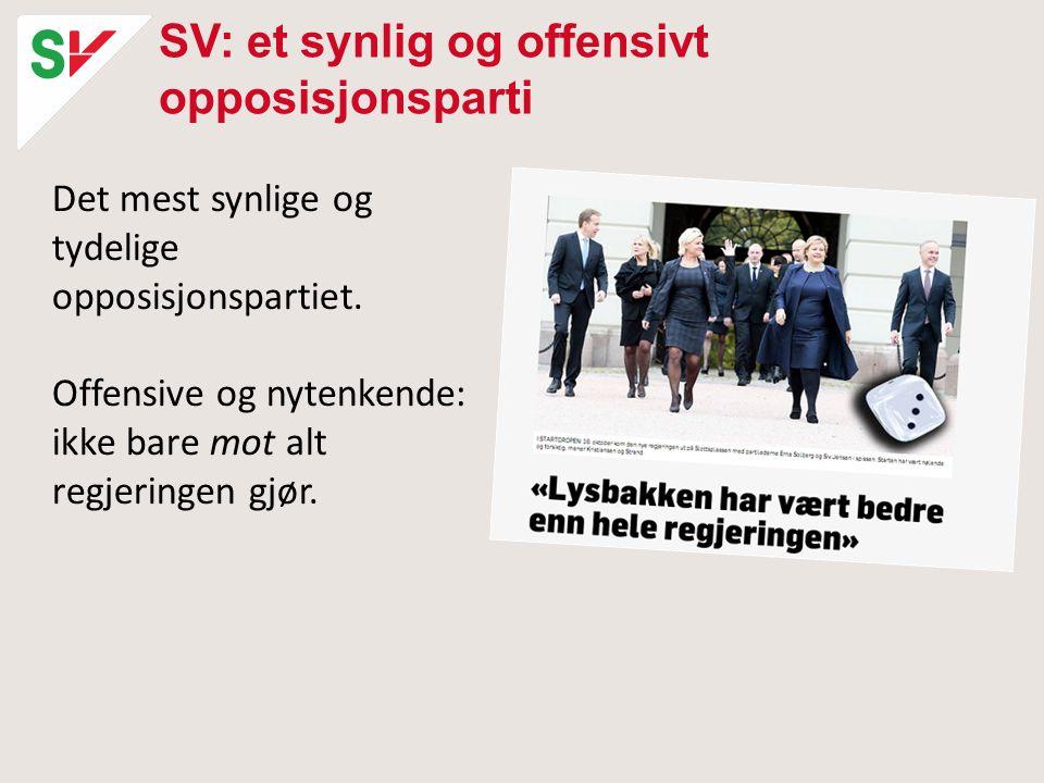SV: et synlig og offensivt opposisjonsparti Det mest synlige og tydelige opposisjonspartiet.